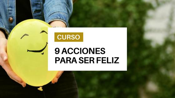9 acciones para ser feliz